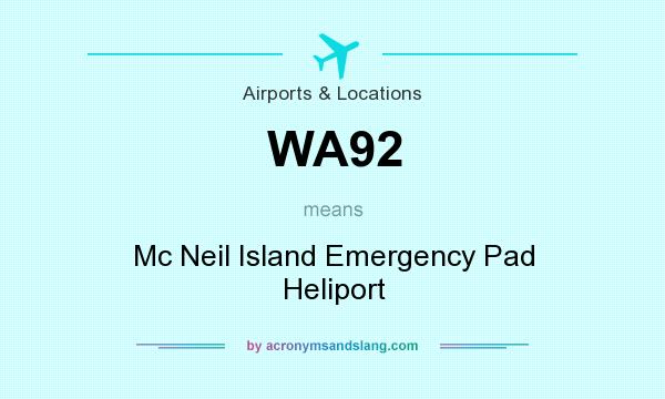 What does WA92 mean? It stands for Mc Neil Island Emergency Pad Heliport