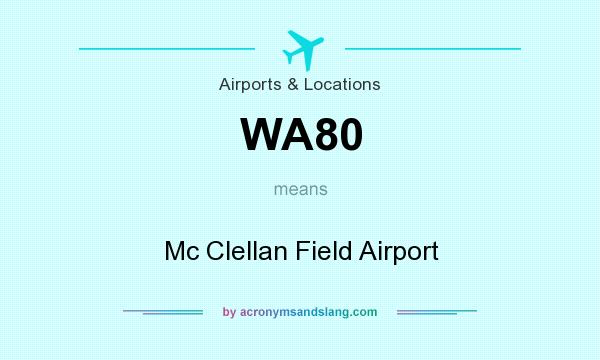What does WA80 mean? It stands for Mc Clellan Field Airport