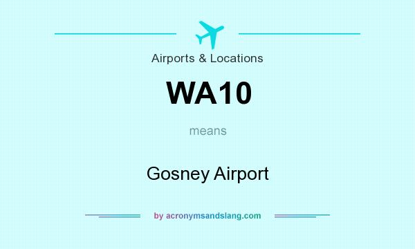 What does WA10 mean? It stands for Gosney Airport
