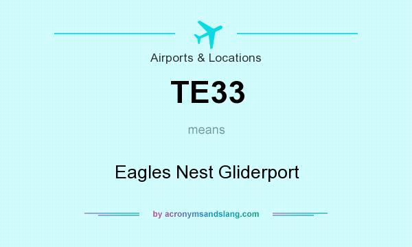 What does TE33 mean? It stands for Eagles Nest Gliderport