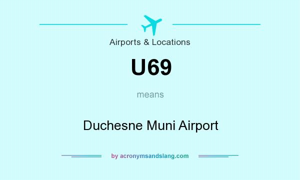 What does U69 mean? It stands for Duchesne Muni Airport