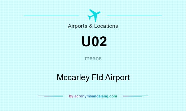 What does U02 mean? It stands for Mccarley Fld Airport