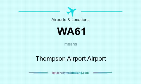 What does WA61 mean? It stands for Thompson Airport Airport