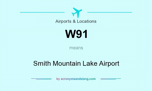 What does W91 mean? It stands for Smith Mountain Lake Airport