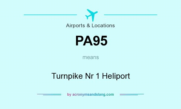 What does PA95 mean? It stands for Turnpike Nr 1 Heliport