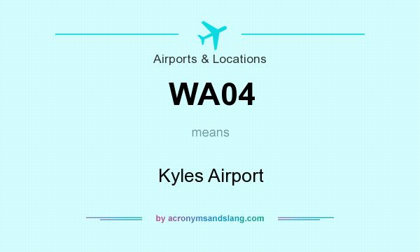 What does WA04 mean? It stands for Kyles Airport