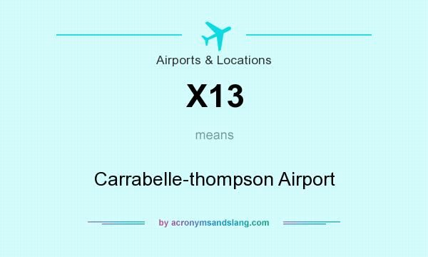 What does X13 mean? It stands for Carrabelle-thompson Airport