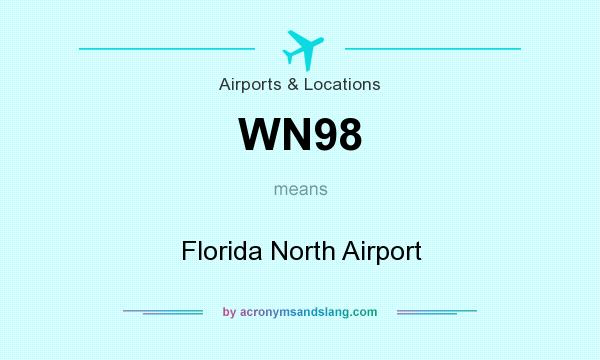 What does WN98 mean? It stands for Florida North Airport