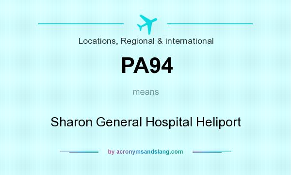 What does PA94 mean? It stands for Sharon General Hospital Heliport