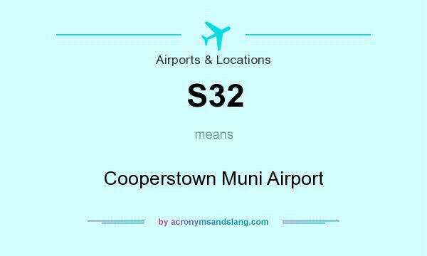 What does S32 mean? It stands for Cooperstown Muni Airport