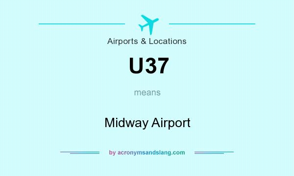 What does U37 mean? It stands for Midway Airport