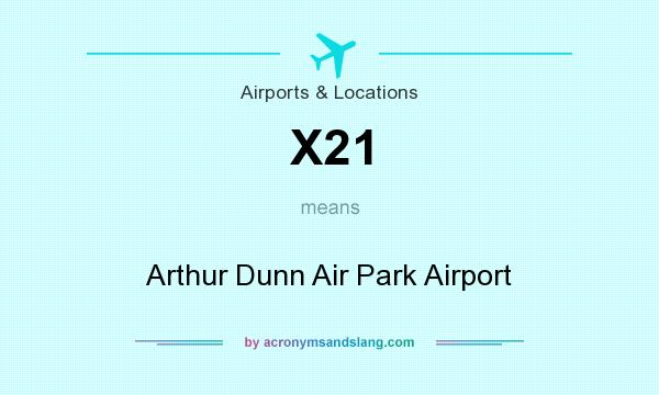 What does X21 mean? It stands for Arthur Dunn Air Park Airport