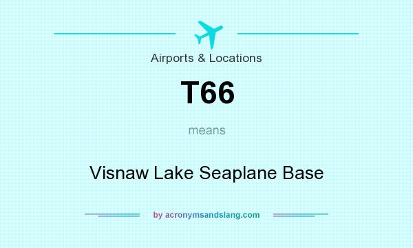 What does T66 mean? It stands for Visnaw Lake Seaplane Base