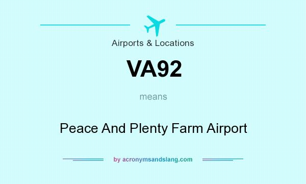 What does VA92 mean? It stands for Peace And Plenty Farm Airport