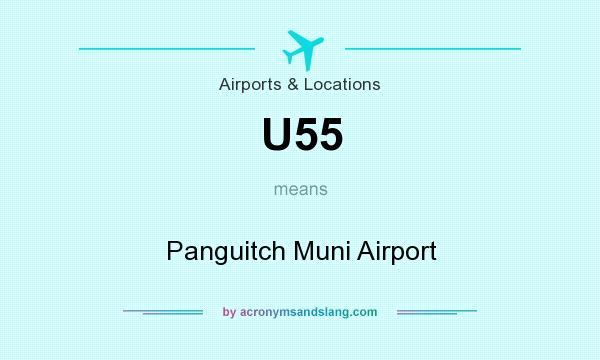 What does U55 mean? It stands for Panguitch Muni Airport