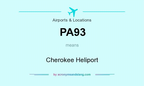 What does PA93 mean? It stands for Cherokee Heliport