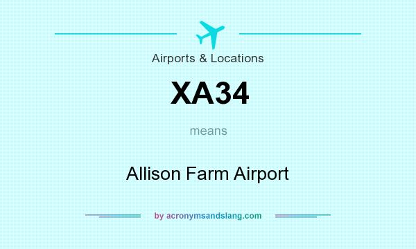What does XA34 mean? It stands for Allison Farm Airport