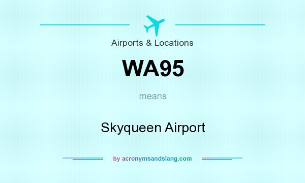 What does WA95 mean? It stands for Skyqueen Airport