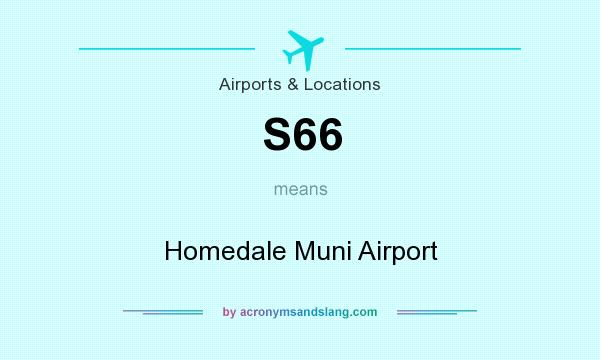 What does S66 mean? It stands for Homedale Muni Airport