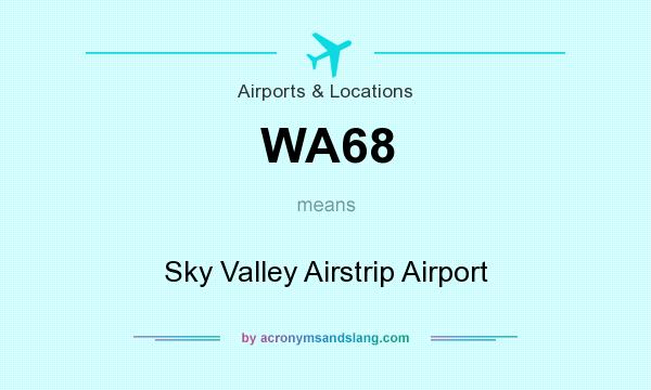 What does WA68 mean? It stands for Sky Valley Airstrip Airport