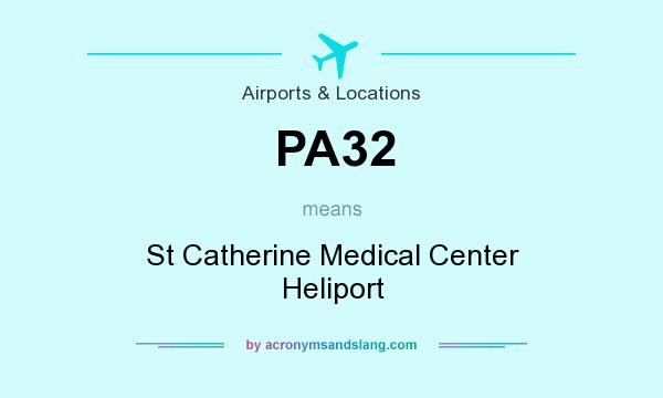 What does PA32 mean? It stands for St Catherine Medical Center Heliport