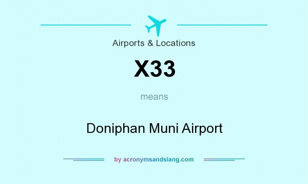 What does X33 mean? It stands for Doniphan Muni Airport