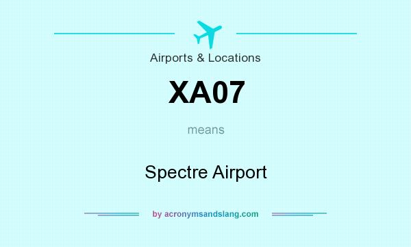 What does XA07 mean? It stands for Spectre Airport