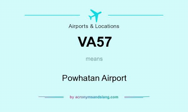 What does VA57 mean? It stands for Powhatan Airport