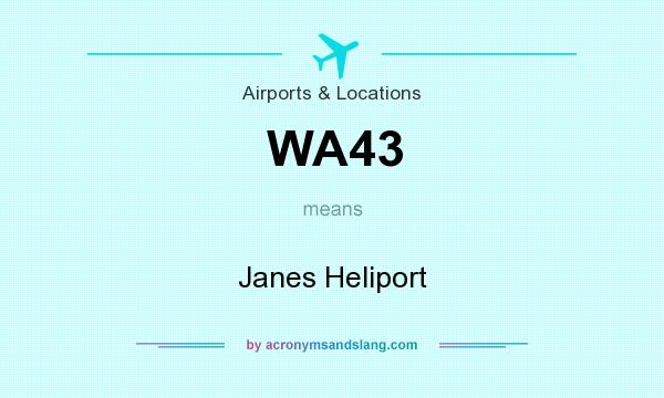What does WA43 mean? It stands for Janes Heliport