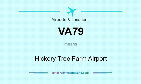 What does VA79 mean? It stands for Hickory Tree Farm Airport