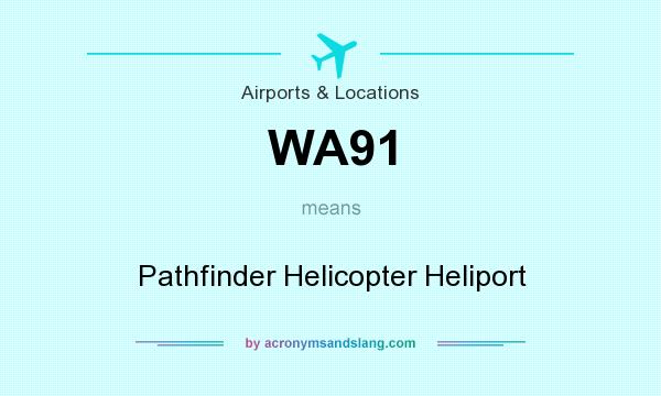 What does WA91 mean? It stands for Pathfinder Helicopter Heliport