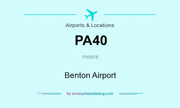 What does PA40 mean? It stands for Benton Airport