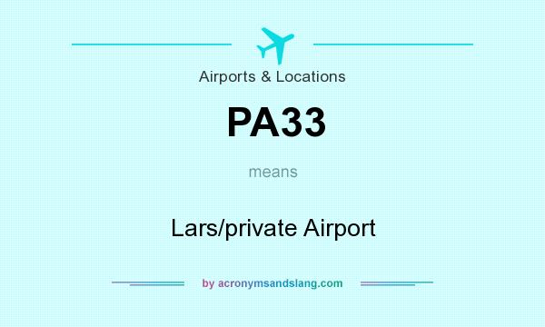 What does PA33 mean? It stands for Lars/private Airport