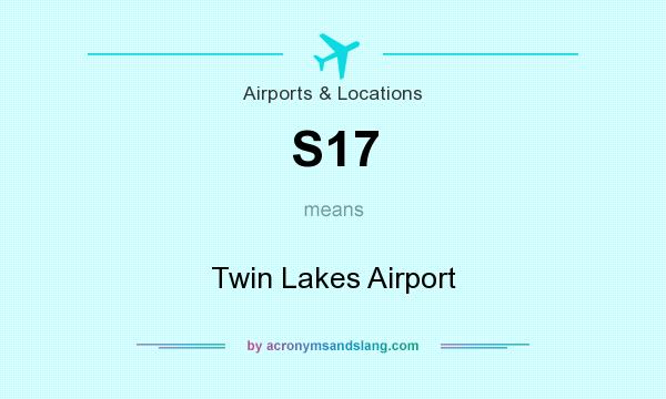 What does S17 mean? It stands for Twin Lakes Airport