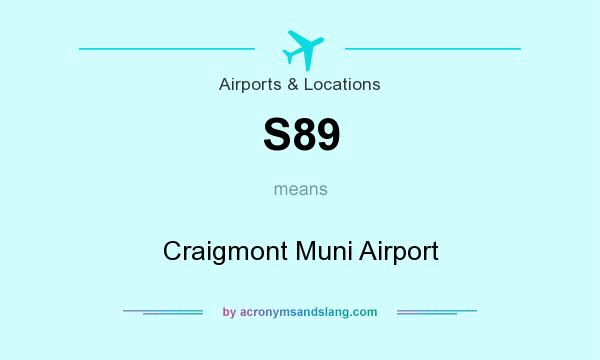 What does S89 mean? It stands for Craigmont Muni Airport