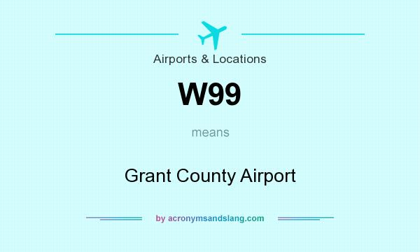 What does W99 mean? It stands for Grant County Airport