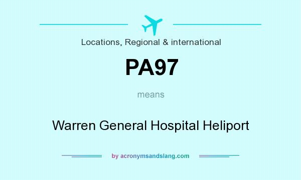 What does PA97 mean? It stands for Warren General Hospital Heliport