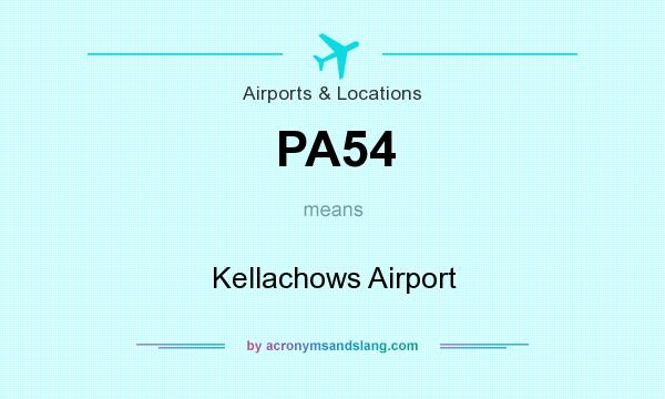 What does PA54 mean? It stands for Kellachows Airport