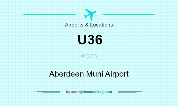 What does U36 mean? It stands for Aberdeen Muni Airport