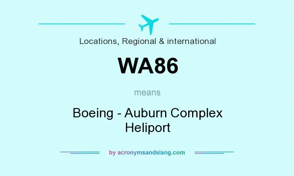 What does WA86 mean? It stands for Boeing - Auburn Complex Heliport