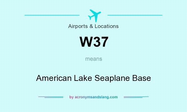 What does W37 mean? It stands for American Lake Seaplane Base