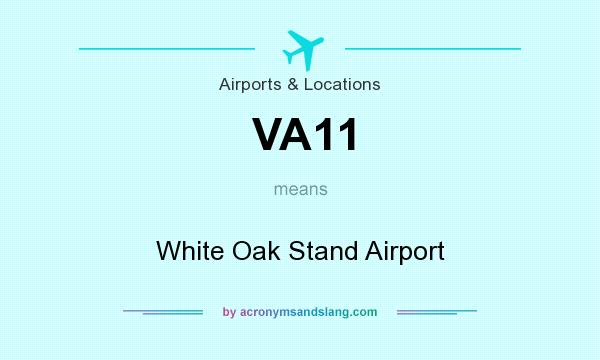 What does VA11 mean? It stands for White Oak Stand Airport