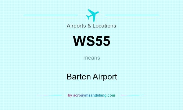 What does WS55 mean? It stands for Barten Airport