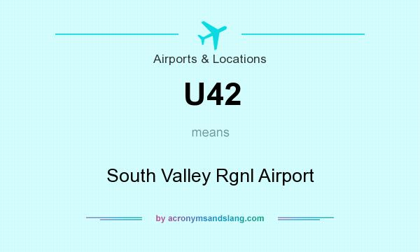 What does U42 mean? It stands for South Valley Rgnl Airport