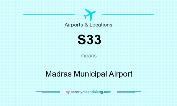 What does S33 mean? It stands for Madras Municipal Airport