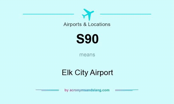 What does S90 mean? It stands for Elk City Airport