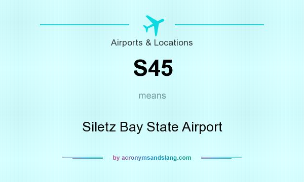 What does S45 mean? It stands for Siletz Bay State Airport
