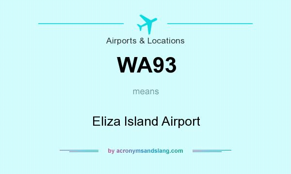 What does WA93 mean? It stands for Eliza Island Airport