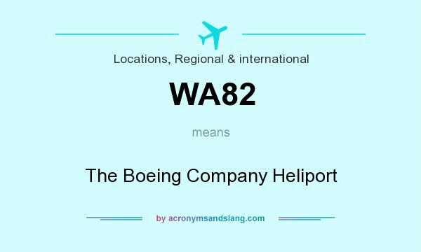 What does WA82 mean? It stands for The Boeing Company Heliport