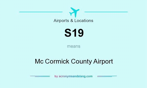 What does S19 mean? It stands for Mc Cormick County Airport